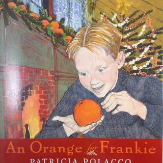 Powerful children's Christmas Book. An Orange for Frankie: lessons about giving & sacrifice in a winsome way.