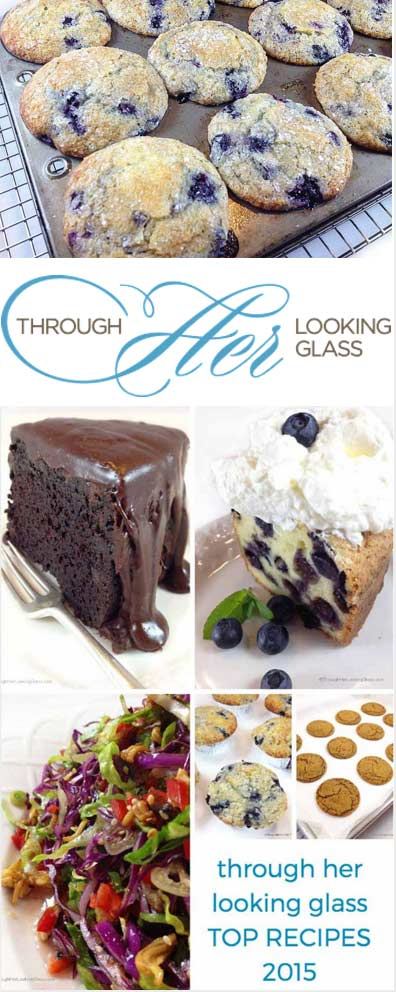 Today I'm sharing the Top 2015 Recipes from Through Her Looking Glass. Maybe you missed a few along the way or are curious which recipes took off on Pinterest and social media this year.