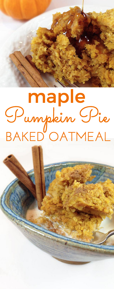 Maple Pumpkin Pie Baked Oatmeal - Through Her Looking Glass