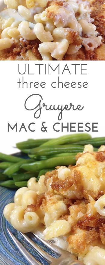 Ultimate Three Cheese Gruyere Mac and Cheese - Through Her ...