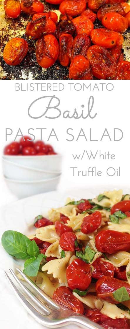 Blistered Tomato Basil Pasta Salad w/Truffle Oil. Ideal summ..