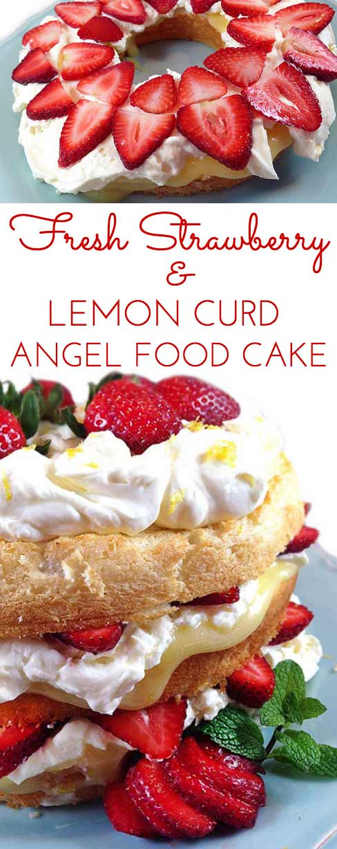 Fresh Strawberry and Lemon Angel Food Cake. Cake layers with fresh strawberries, lemon curd and homemade lemon whipping cream. Stunning and easy dessert!