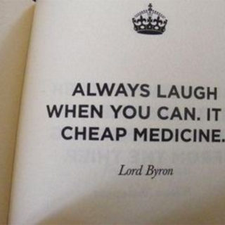 Tell All - Always laugh when you can, it is cheap medicine.