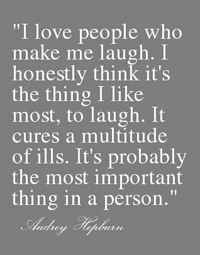Tell All - I love people who make me laugh- Audrey Hepburn