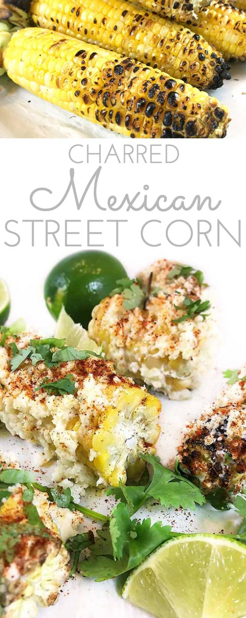 Charred Mexican Street Corn Recipe - Through Her Looking Glass