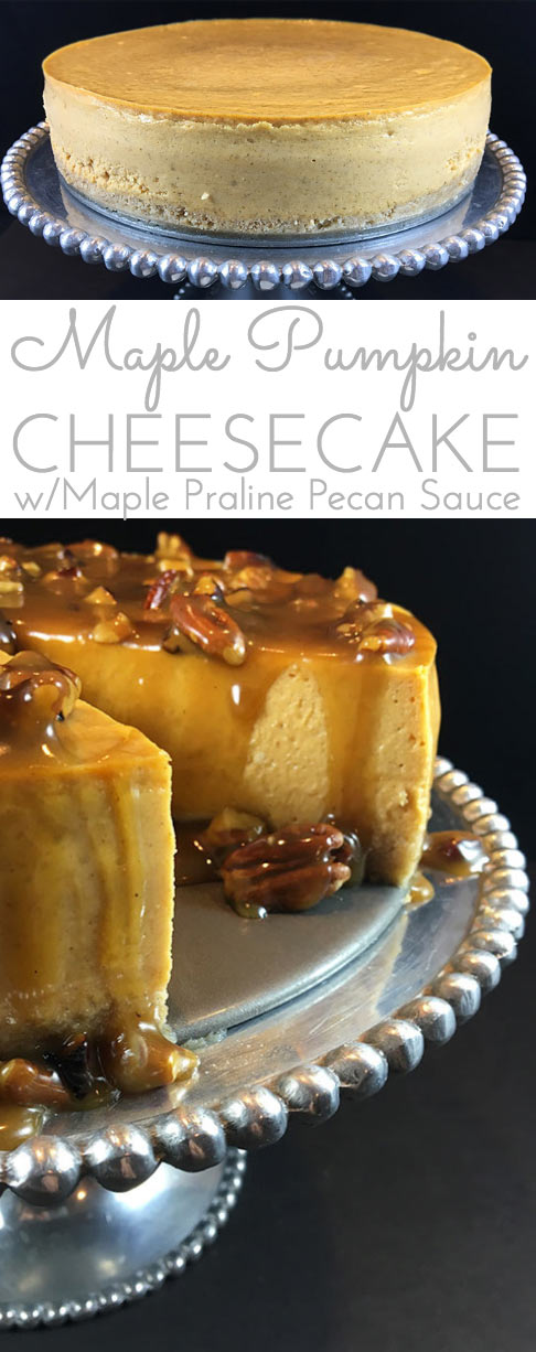 Maple Pumpkin Cheesecake w/Maple Praline Pecan Sauce. Creamy pumpkin cheesecake with a hint of maple smothered in buttery maple praline pecan sauce! For all the cheesecake lovers!